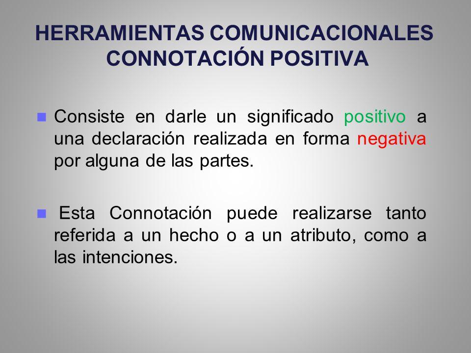 HERRAMIENTAS COMUNICACIONALES CONNOTACIÓN POSITIVA