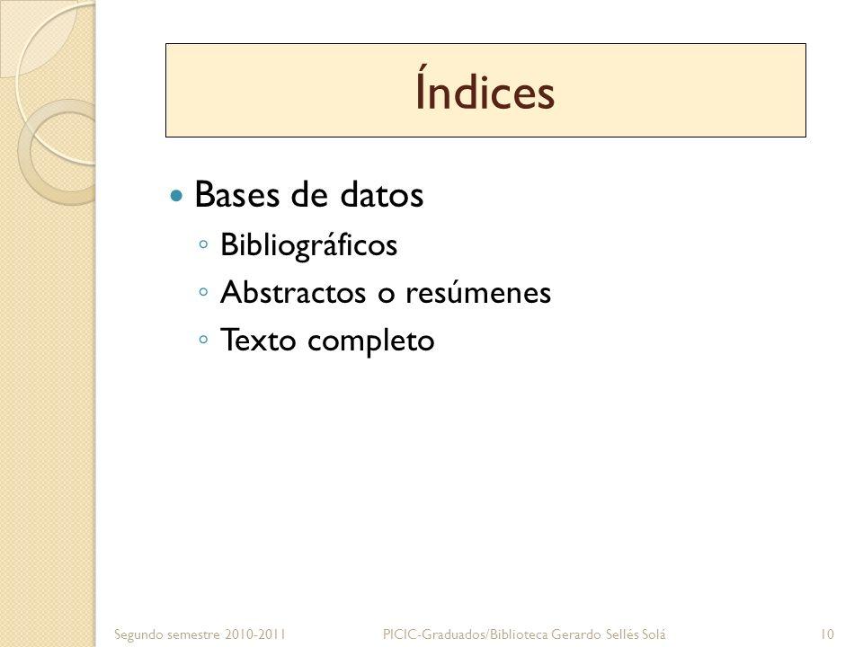 Índices Bases de datos Bibliográficos Abstractos o resúmenes
