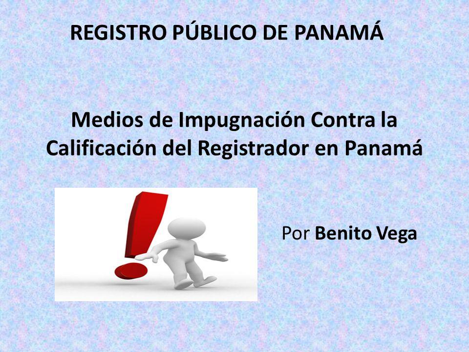Medios de Impugnación Contra la Calificación del Registrador en Panamá