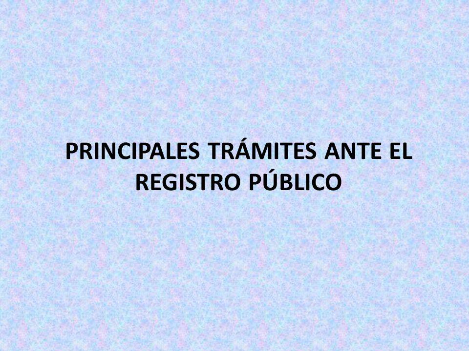 PRINCIPALES TRÁMITES ANTE EL REGISTRO PÚBLICO