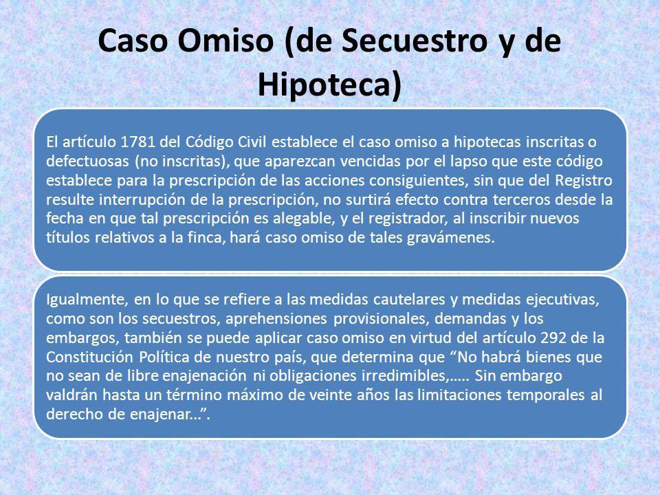 Caso Omiso (de Secuestro y de Hipoteca)