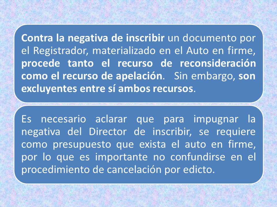 Contra la negativa de inscribir un documento por el Registrador, materializado en el Auto en firme, procede tanto el recurso de reconsideración como el recurso de apelación. Sin embargo, son excluyentes entre sí ambos recursos.