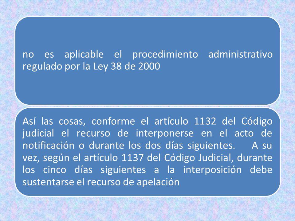 no es aplicable el procedimiento administrativo regulado por la Ley 38 de 2000