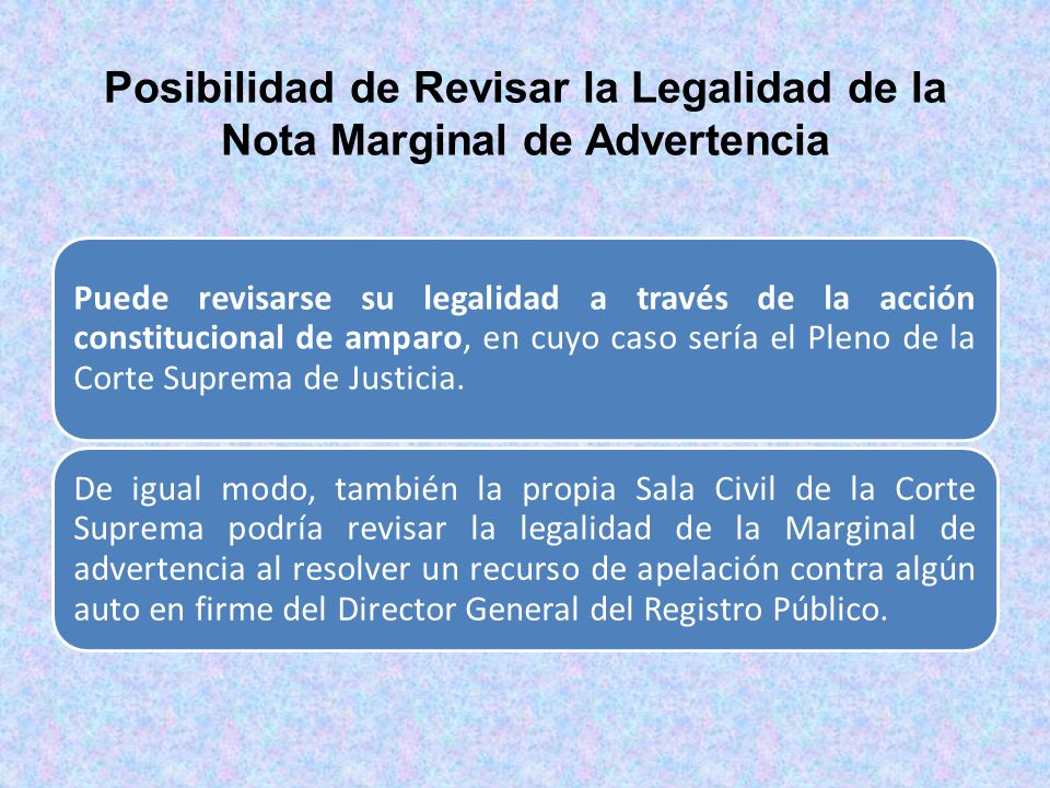Posibilidad de Revisar la Legalidad de la Nota Marginal de Advertencia