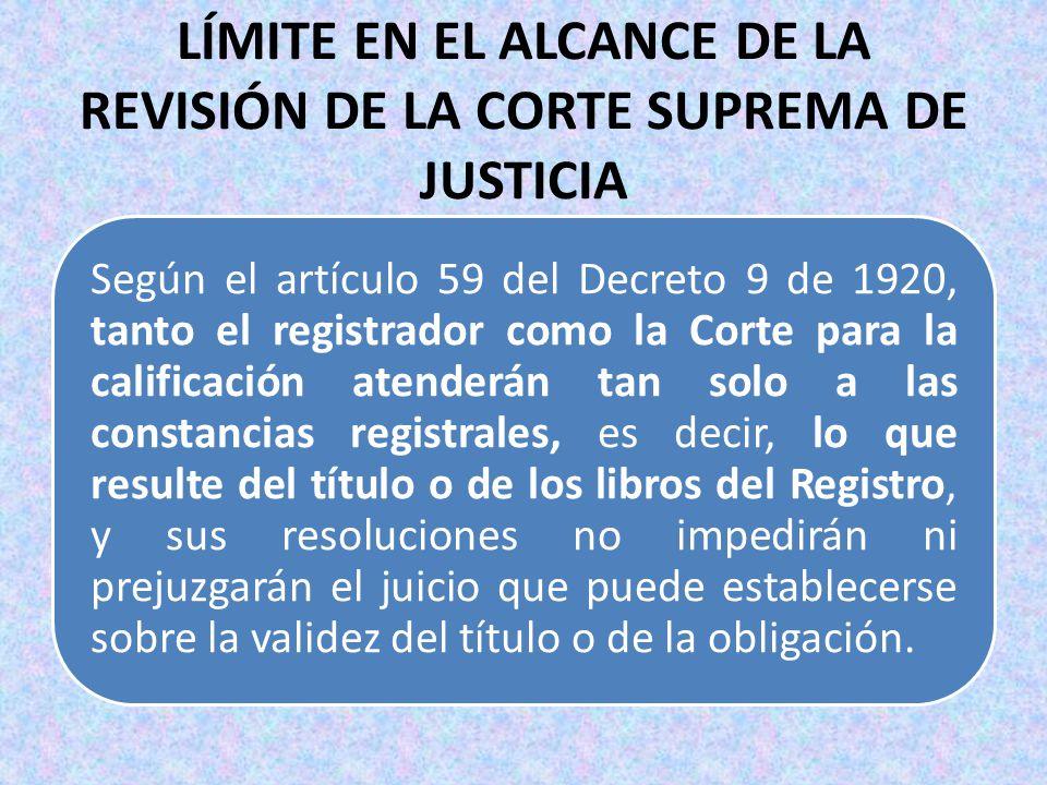 LÍMITE EN EL ALCANCE DE LA REVISIÓN DE LA CORTE SUPREMA DE JUSTICIA