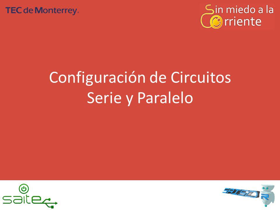 Configuración de Circuitos Serie y Paralelo