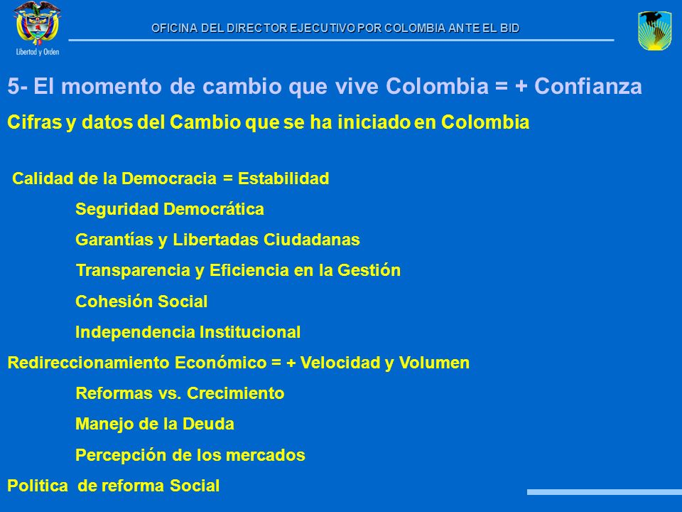 5- El momento de cambio que vive Colombia = + Confianza