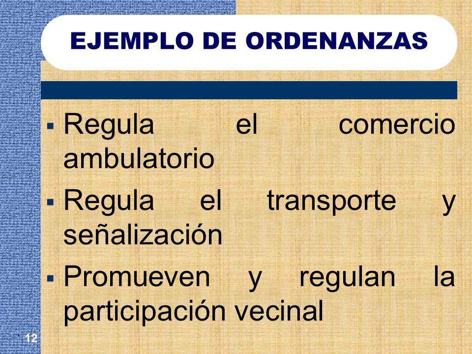 Regula el comercio ambulatorio Regula el transporte y señalización