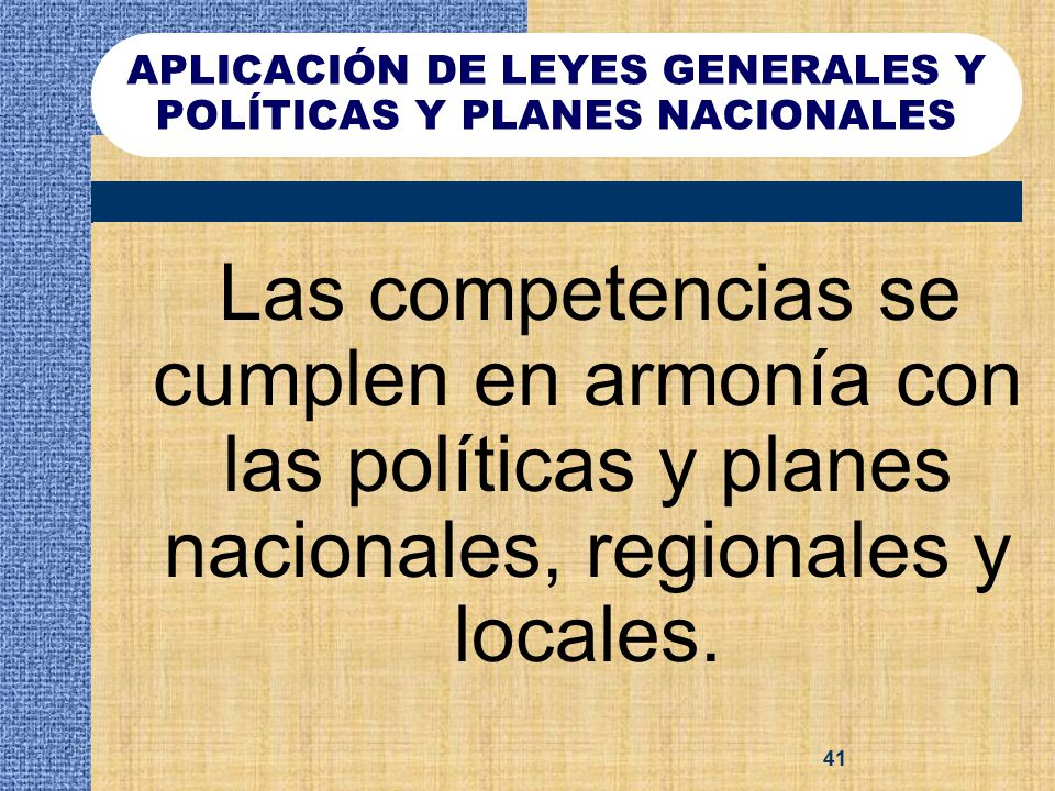 APLICACIÓN DE LEYES GENERALES Y POLÍTICAS Y PLANES NACIONALES