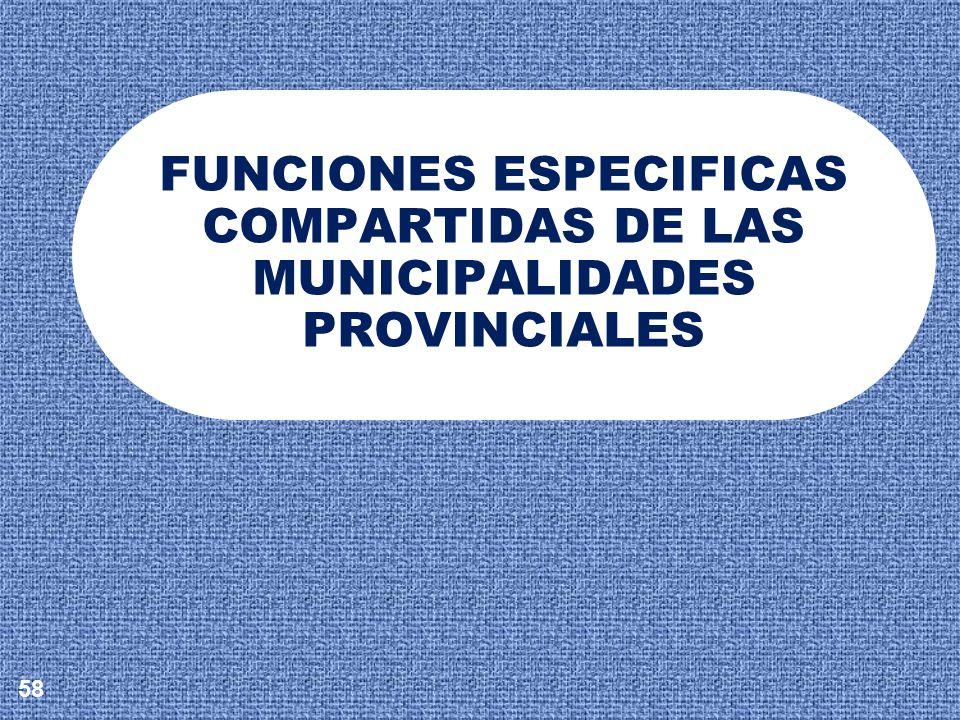 FUNCIONES ESPECIFICAS COMPARTIDAS DE LAS MUNICIPALIDADES PROVINCIALES