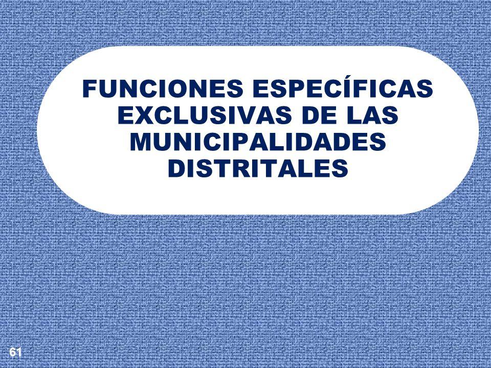 FUNCIONES ESPECÍFICAS EXCLUSIVAS DE LAS MUNICIPALIDADES DISTRITALES