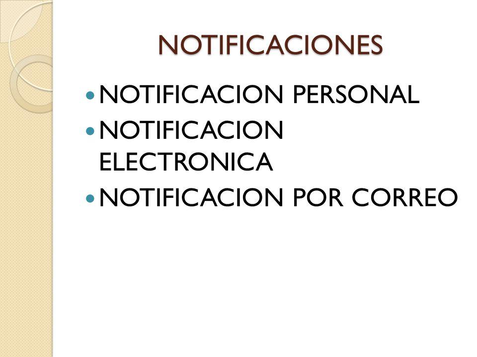NOTIFICACIONES NOTIFICACION PERSONAL NOTIFICACION ELECTRONICA