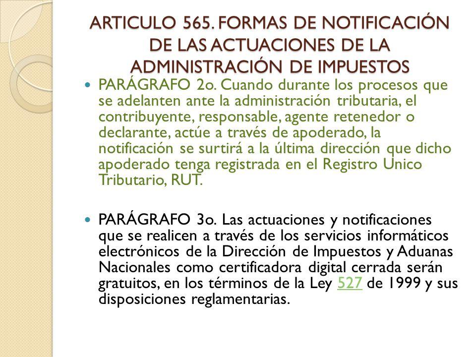 ARTICULO 565. FORMAS DE NOTIFICACIÓN DE LAS ACTUACIONES DE LA ADMINISTRACIÓN DE IMPUESTOS