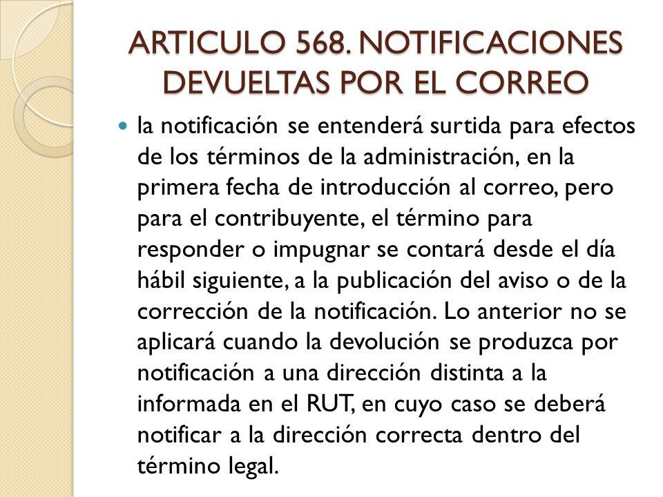 ARTICULO 568. NOTIFICACIONES DEVUELTAS POR EL CORREO