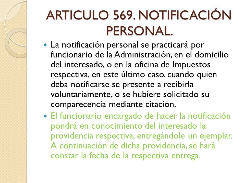 ARTICULO 569. NOTIFICACIÓN PERSONAL.