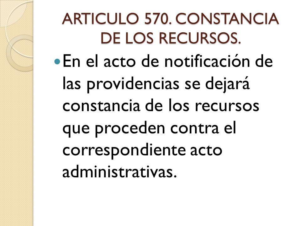 ARTICULO 570. CONSTANCIA DE LOS RECURSOS.