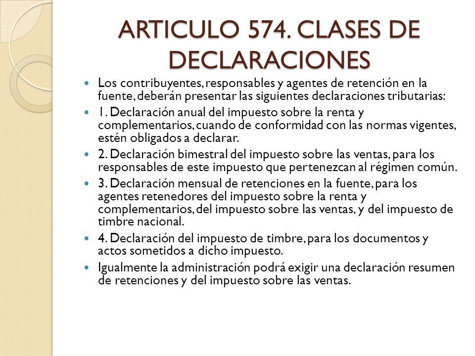 ARTICULO 574. CLASES DE DECLARACIONES