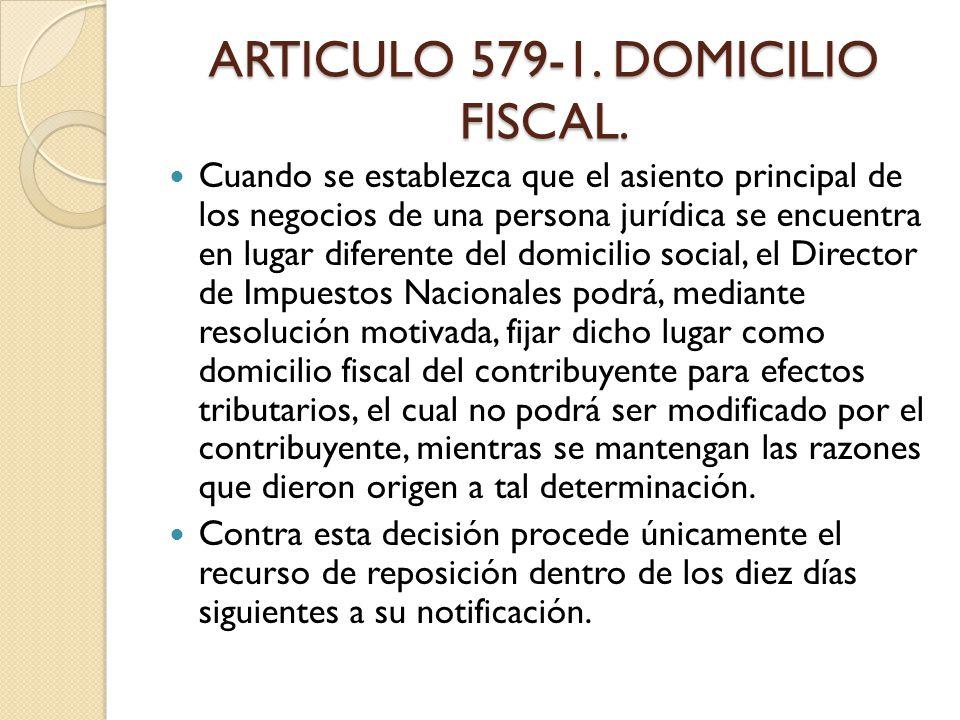 ARTICULO 579-1. DOMICILIO FISCAL.