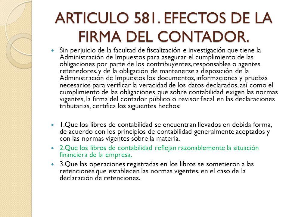 ARTICULO 581. EFECTOS DE LA FIRMA DEL CONTADOR.