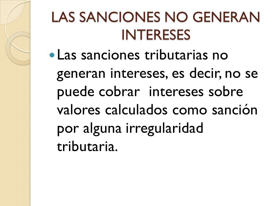 LAS SANCIONES NO GENERAN INTERESES