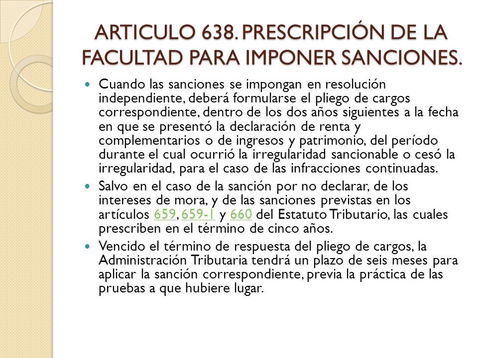 ARTICULO 638. PRESCRIPCIÓN DE LA FACULTAD PARA IMPONER SANCIONES.