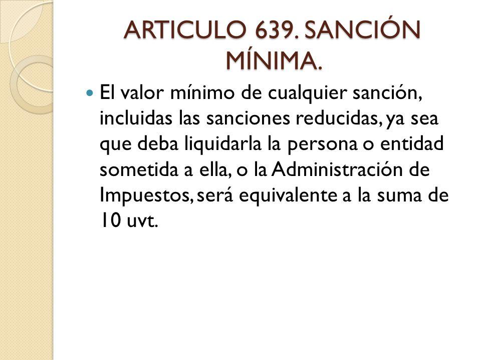 ARTICULO 639. SANCIÓN MÍNIMA.
