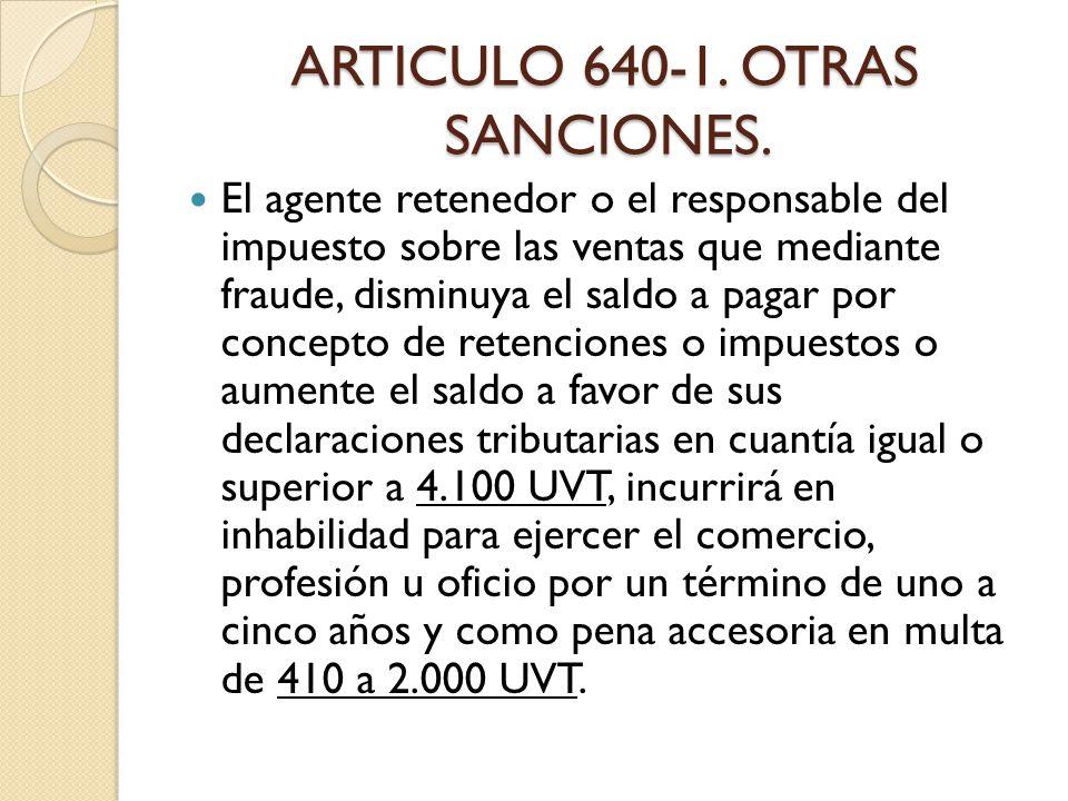 ARTICULO 640-1. OTRAS SANCIONES.
