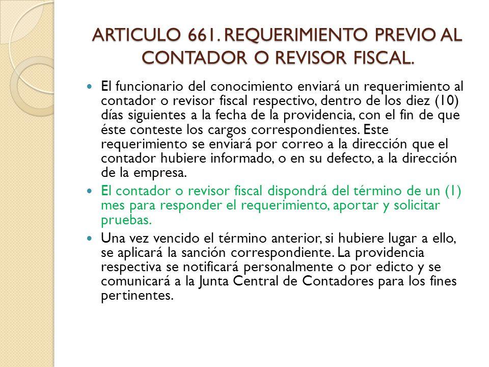 ARTICULO 661. REQUERIMIENTO PREVIO AL CONTADOR O REVISOR FISCAL.