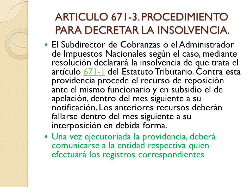 ARTICULO 671-3. PROCEDIMIENTO PARA DECRETAR LA INSOLVENCIA.