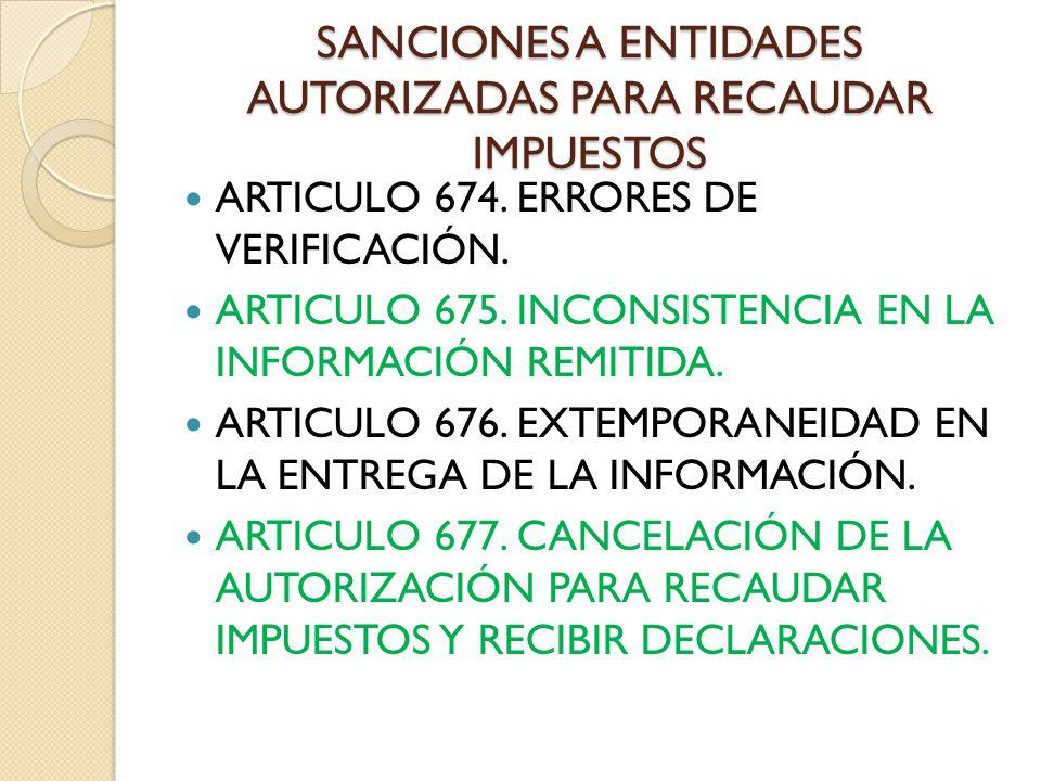 SANCIONES A ENTIDADES AUTORIZADAS PARA RECAUDAR IMPUESTOS