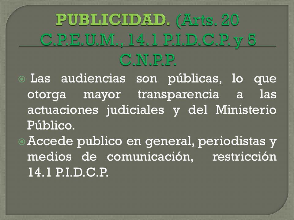 PUBLICIDAD. (Arts. 20 C.P.E.U.M., 14.1 P.I.D.C.P. y 5 C.N.P.P.