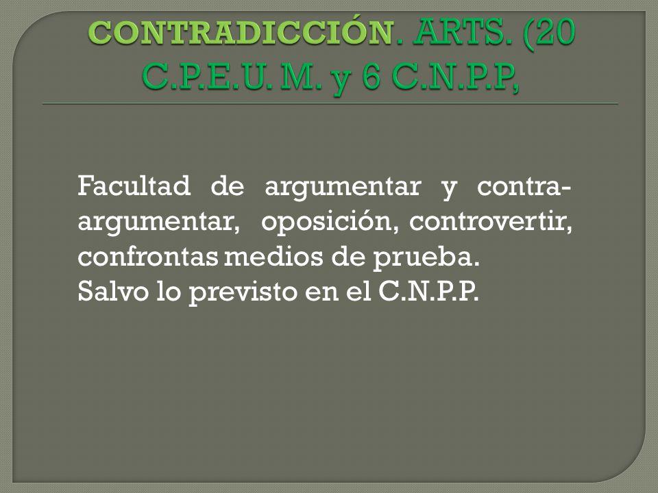 CONTRADICCIÓN. ARTS. (20 C.P.E.U. M. y 6 C.N.P.P,