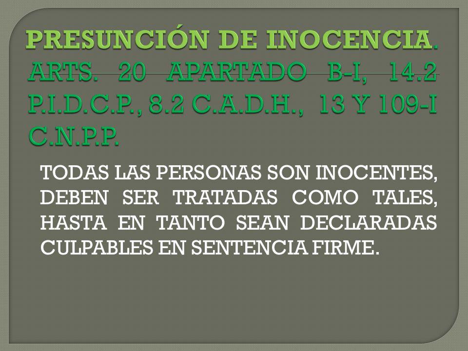 PRESUNCIÓN DE INOCENCIA. ARTS. 20 APARTADO B-I, 14. 2 P. I. D. C. P