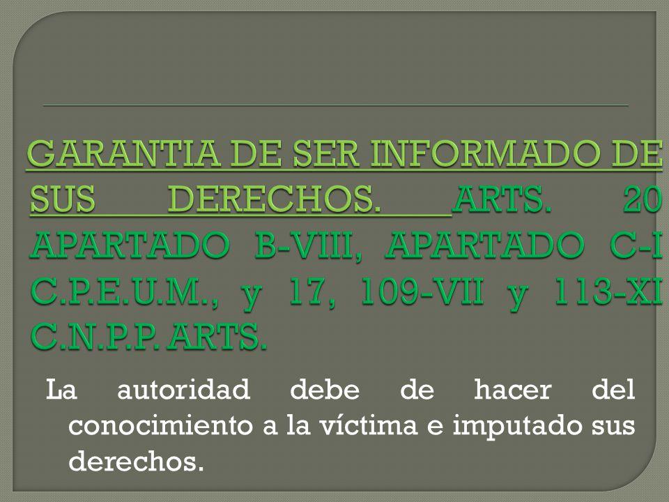 GARANTIA DE SER INFORMADO DE SUS DERECHOS. ARTS
