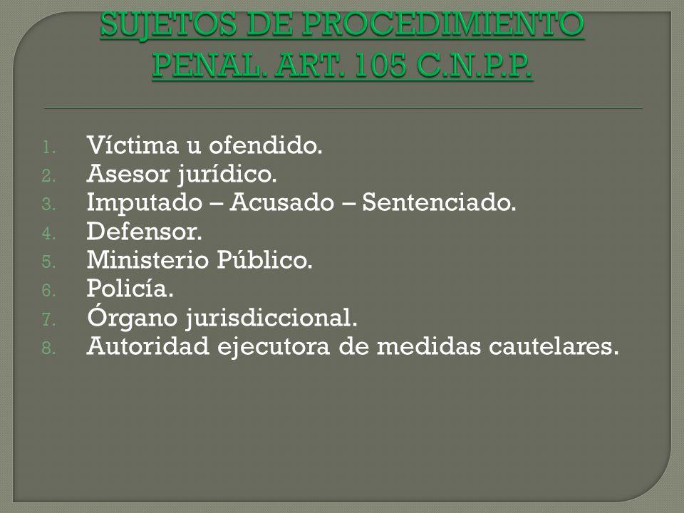 SUJETOS DE PROCEDIMIENTO PENAL. ART. 105 C.N.P.P.