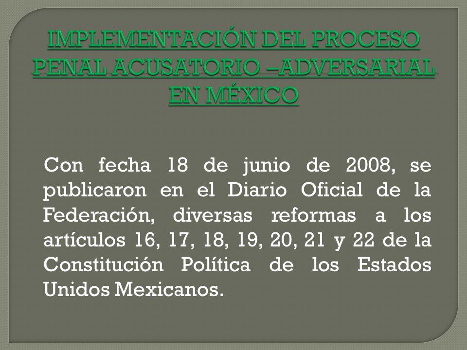 IMPLEMENTACIÓN DEL PROCESO PENAL ACUSATORIO –ADVERSARIAL EN MÉXICO