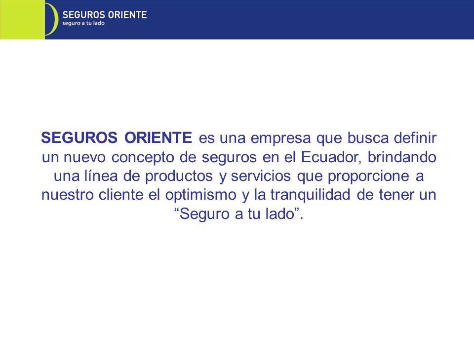 SEGUROS ORIENTE es una empresa que busca definir un nuevo concepto de seguros en el Ecuador, brindando una línea de productos y servicios que proporcione a nuestro cliente el optimismo y la tranquilidad de tener un Seguro a tu lado .
