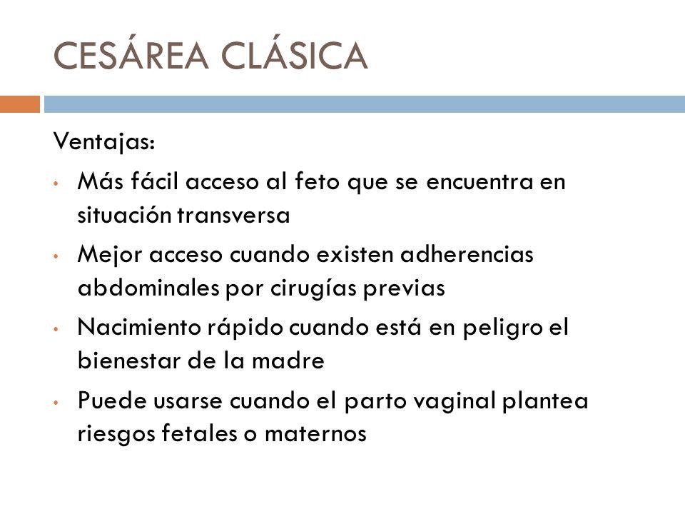 CESÁREA CLÁSICA Ventajas: