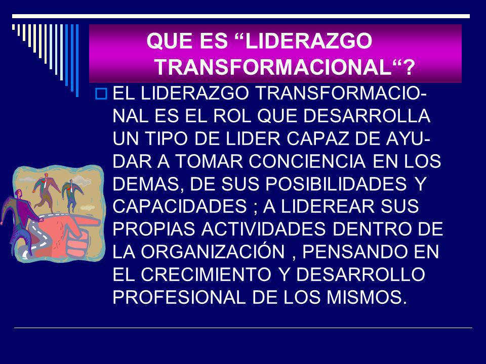 QUE ES LIDERAZGO TRANSFORMACIONAL