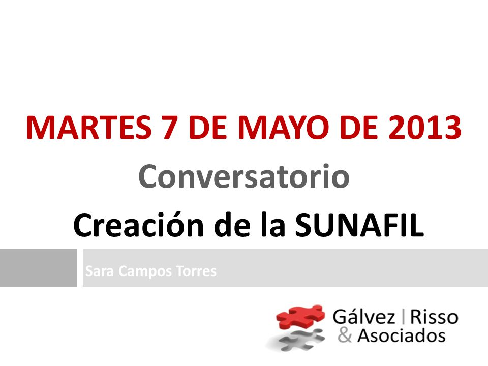 MARTES 7 DE MAYO DE 2013 Conversatorio Creación de la SUNAFIL
