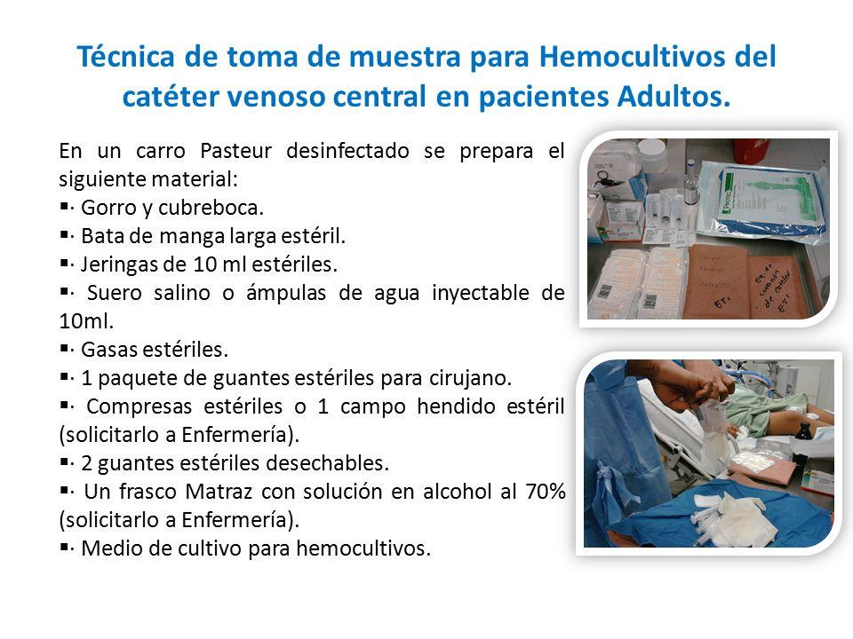 Técnica de toma de muestra para Hemocultivos del catéter venoso central en pacientes Adultos.