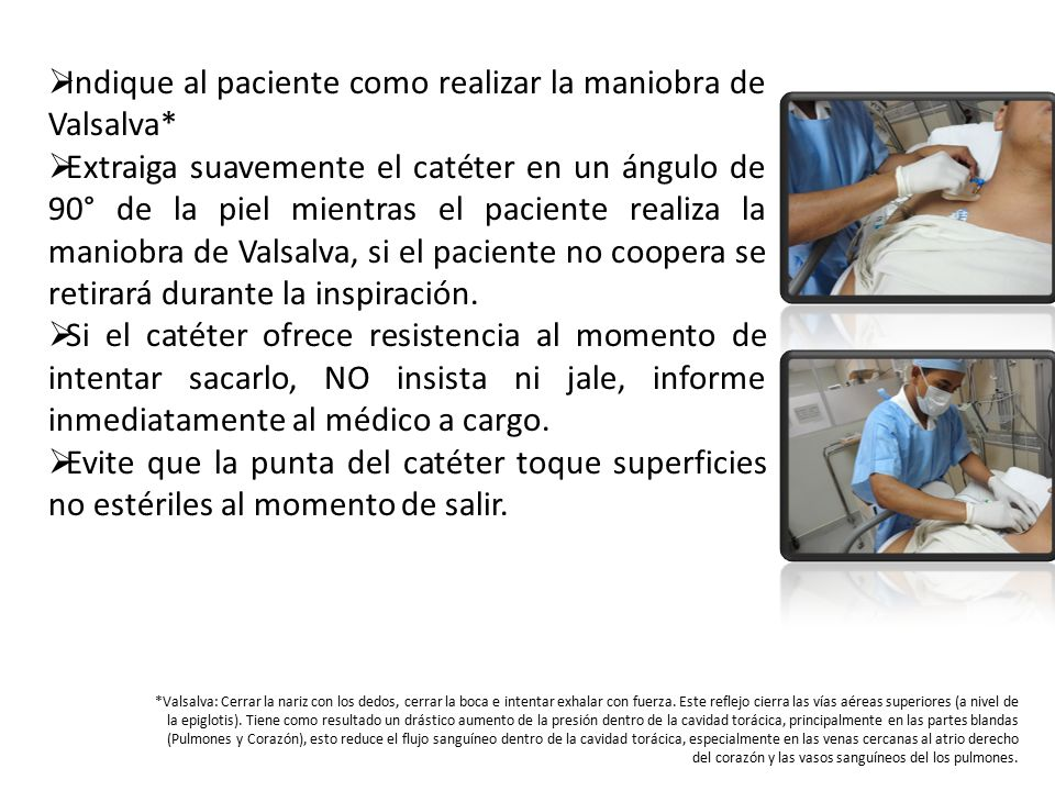 Indique al paciente como realizar la maniobra de Valsalva*
