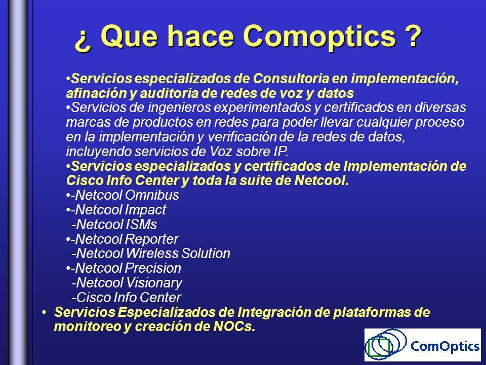 ¿ Que hace Comoptics Servicios especializados de Consultoria en implementación, afinación y auditoria de redes de voz y datos.