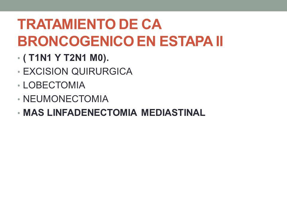 TRATAMIENTO DE CA BRONCOGENICO EN ESTAPA II
