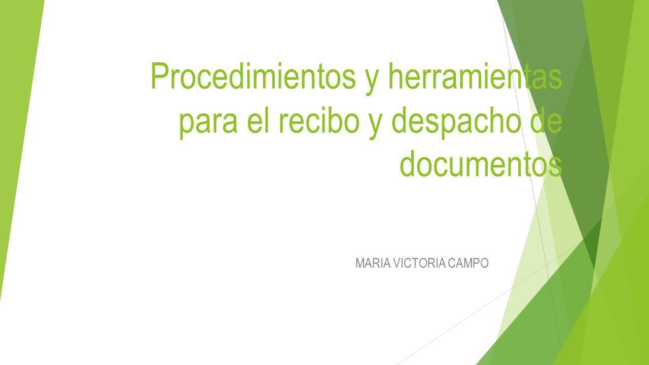 Procedimientos y herramientas para el recibo y despacho de documentos