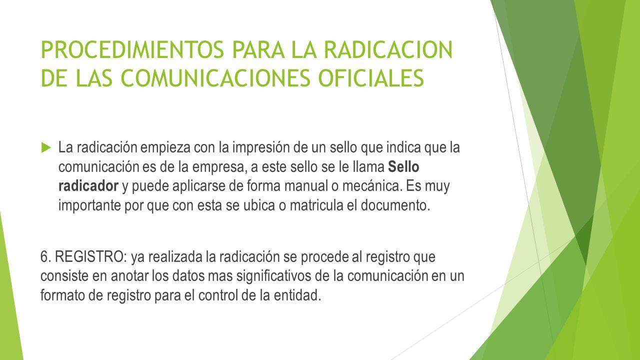 PROCEDIMIENTOS PARA LA RADICACION DE LAS COMUNICACIONES OFICIALES