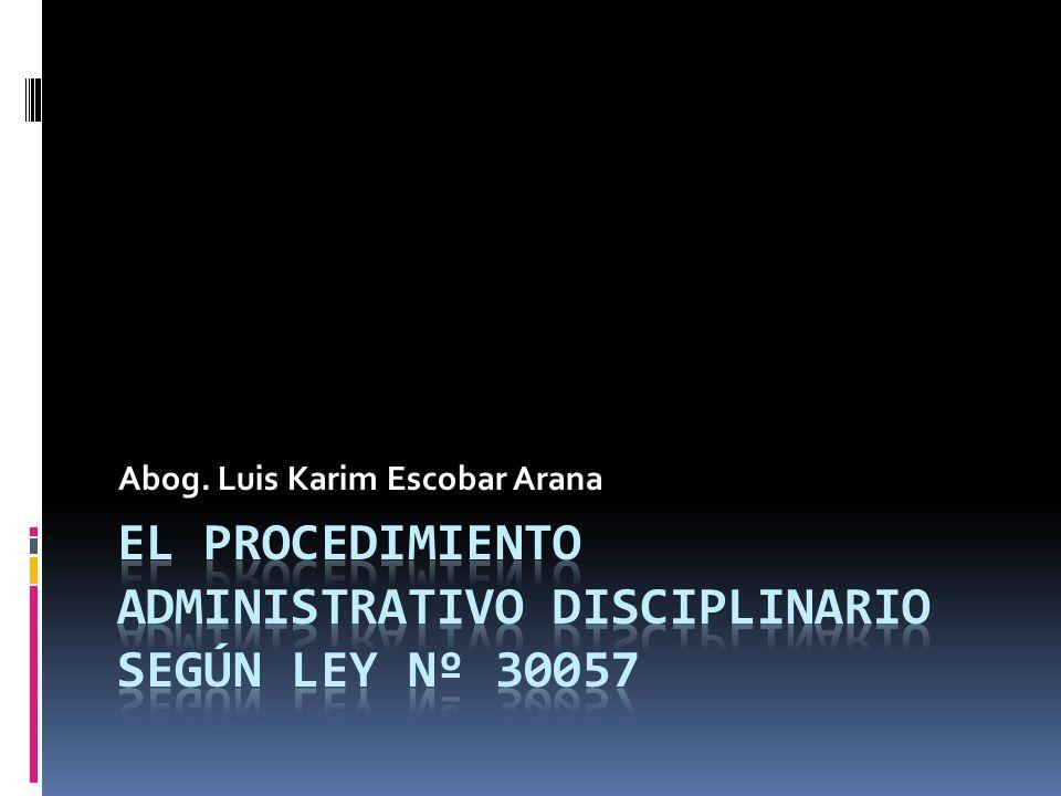 EL PROCEDIMIENTO ADMINISTRATIVO DISCIPLINARIO SEGÚN LEY Nº 30057
