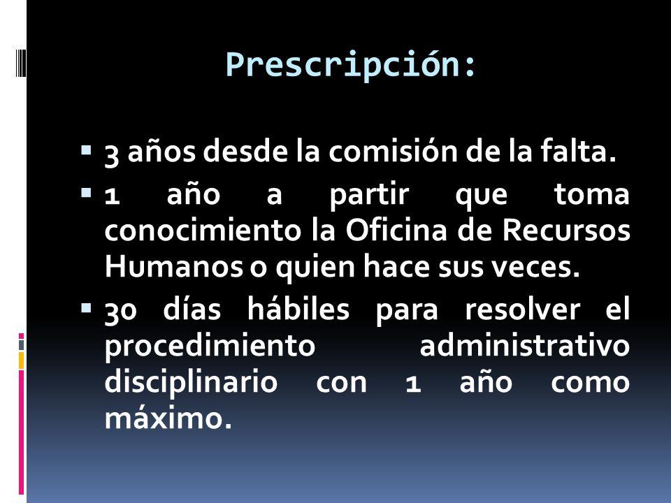 Prescripción: 3 años desde la comisión de la falta.
