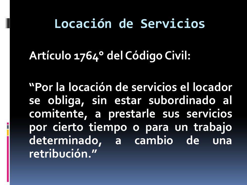 Locación de Servicios Artículo 1764° del Código Civil: