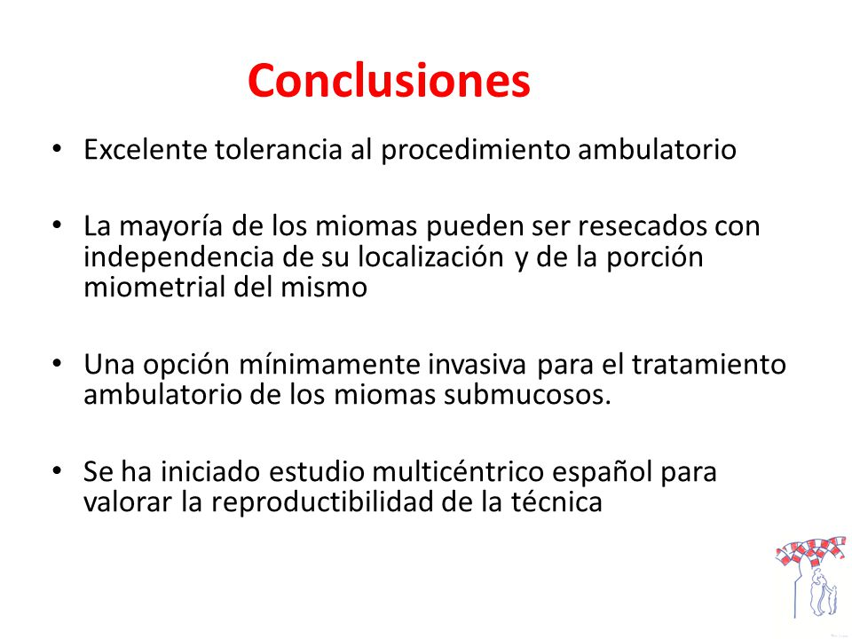 Conclusiones Excelente tolerancia al procedimiento ambulatorio